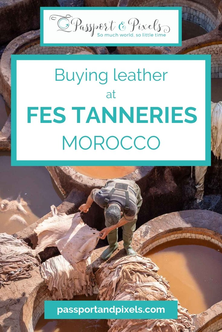 Buying leather at Chouara Tannery in Fes, Morocco
